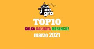 Top10 música salsa bachata merengue marzo 2021